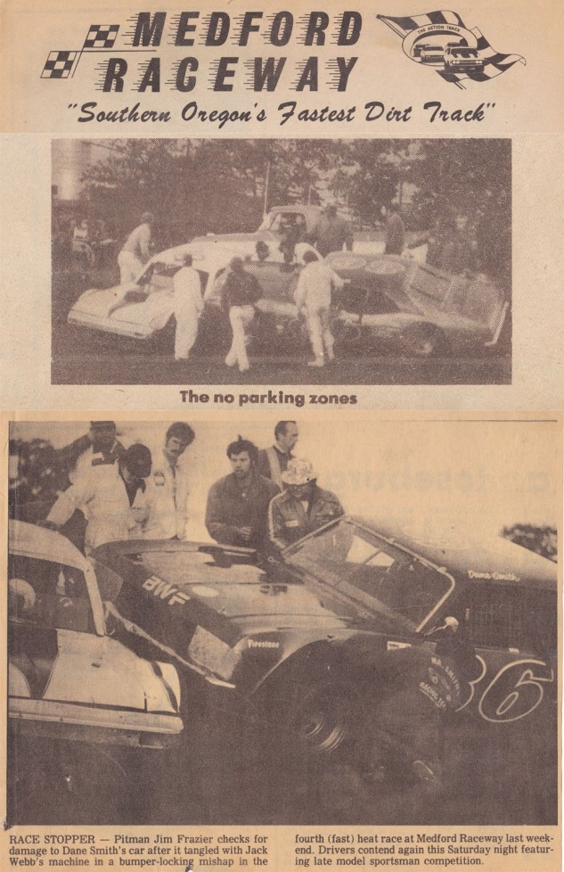 1977 Medford:  #86 Dane Smith locked up bumpers with Jack Webb during the fast heat race as depicted in the Medford Raceway program and the local newspaper (below).